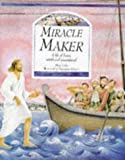 img - for Miracle Maker: A Life of Jesus, Retold and Remembered book / textbook / text book