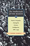 The Intellectuals and the Masses, John Carey, 0897335074