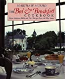 The Bed and Breakfast Cookbook, Martha W. Murphy, 0880450460