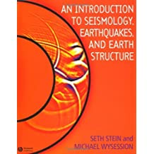 An Introduction to Seismology, Earthquakes and Earth Structure 1st edition by Stein, Seth, Wysession, Michael (2002) Paperback