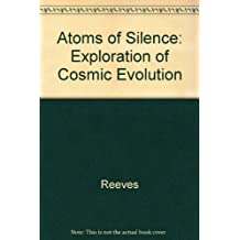 Atoms of Silence: An Exploration of Cosmic Evolution