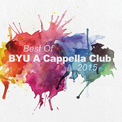 Best of BYU A Cappella Club 2015