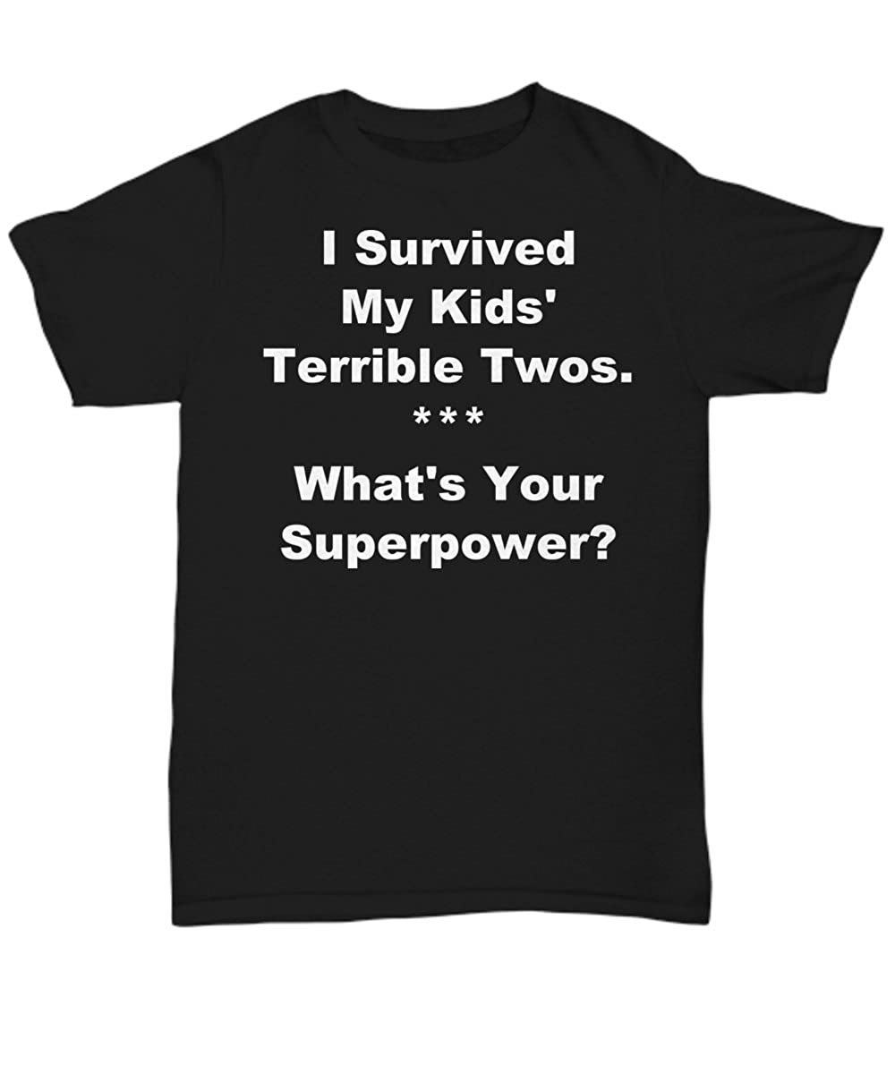 Unisex Tee I Survived My Kids Terrible Twos Schur-Link Brands Gift for mom Or dad Whats Your Superpower?