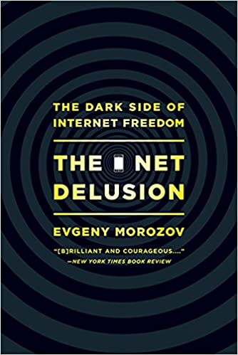 The Net Delusion: The Dark Side of Internet Freedom: Amazon.es: Evgeny Morozov: Libros en idiomas extranjeros