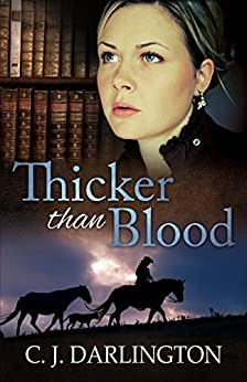 Thicker than Blood (Thicker than Blood series Book 1) by [Darlington, C. J.]