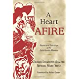 A Heart Afire: Stories and Teachings of the Early Hasidic Masters