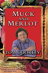 Muck and Merlot: A Book about Food, Wine and Muddy Boots