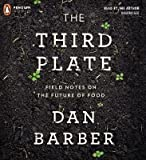 download ebook [(the third plate: field notes on the future of food)] [author: dan barber] published on (may, 2014) pdf epub