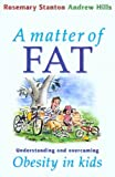 A Matter of Fat, Rosemary Stanton and Andrew Hills, 0868405434