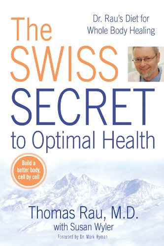 The swiss secret to optimal health dr raus diet for whole body the swiss secret to optimal health dr raus diet for whole body healing by fandeluxe Image collections