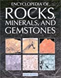 The Encyclopedia of Rocks, Minerals and Gemstones, Henry Russell and Chris Pellant, 1571455620