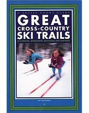 Great Cross-Country Ski Trails: Wisconsin, Minnesota, Michigan, and Ontario