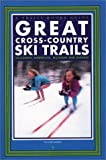 Great Cross-Country Ski Trails, William C. McGrath, 1931599025