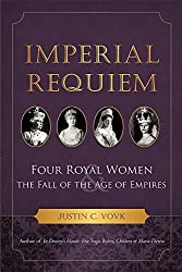 Imperial Requiem: Four Royal Women and the Fall of the Age of Empires