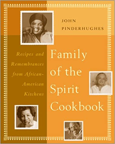 The Family of the Spirit Cookbook Recipes and Remembrances from African-American Kitchens