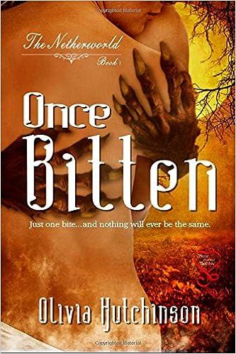 Once Bitten (The Netherworlds Series) (Volume 1): Olivia