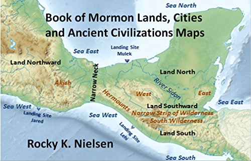 Book Of Mormon Lands Cities And Ancient Civilizations Maps