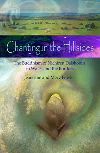Chanting in the Hillsides: Nichiren Daishonim Buddhism in Wales and the Borders
