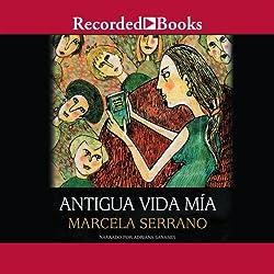 Antigua vida mia [My Life Before (Texto Completo)]