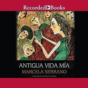 Antigua vida mia [My Life Before (Texto Completo)] Audiobook