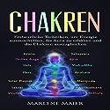 Chakren: Erstaunliche Techniken, um Energie auszuschütten, die Aura zu erhöhen und die Chakren auszugleichen Hörbuch von Marlene Maier Gesprochen von: Daniela Thelen