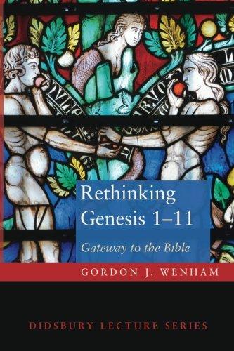 Read Online Rethinking Genesis 1-11: Gateway to the Bible (Didsbury Lecture) pdf epub