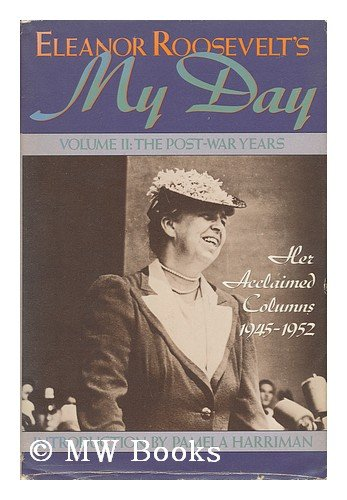 002: Eleanor Roosevelt's My Day: Volume II: The Post-War Years, Her Acclaimed Columns, - Mall Harriman