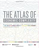 The Atlas of Economic Complexity: Mapping Paths to Prosperity (MIT Press)