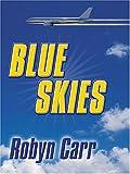 Blue Skies, Robyn Carr, 1587247828
