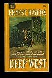 Deep West, Ernest Haycox, 0451118839