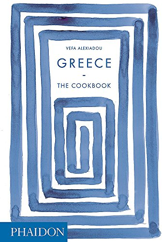 Greece: The Cookbook (lay-flat binding) by Vefa Alexiadou