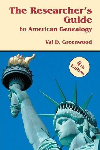 The Researcher's Guide to American Genealogy. 4th Edition
