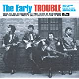 The Early TROUBLE(紙ジャケット仕様)