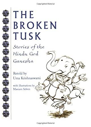 The Broken Tusk Stories Of The Hindu God Ganesha Kindle Edition