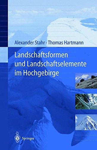 Landschaftsformen Und Landschaftselemente Im Hochgebirge (German Edition)