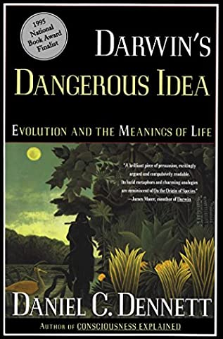 Darwin's Dangerous Idea: Evolution and the Meaning of Life (Dangerous Evolution)