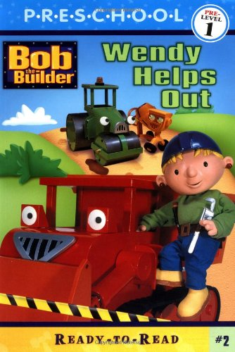 Read Online Wendy Helps Out (BOB THE BUILDER READY-TO-READ) ebook
