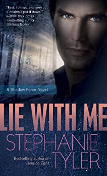Lie with Me: A Shadow Force Novel (A Shadow Force Novella Book 1) by [Tyler, Stephanie]