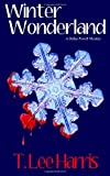 Winter Wonderland, T. Lee Harris, 1940938120