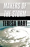 img - for Makers of the Storm by Teresa Hart (2010-01-22) book / textbook / text book