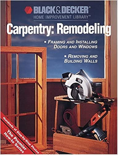 ;;UPD;; Black & Decker Carpentry: Remodeling: Hundreds Of Step-by-Step Photos. eligible pioggia agencies Roxana topics types