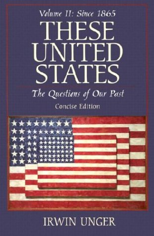 These United States: The Questions of Our Past: Concise Edition, Volume II