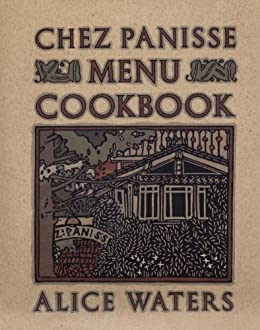 Chez Panisse Menu Cookbook by [Waters, Alice]