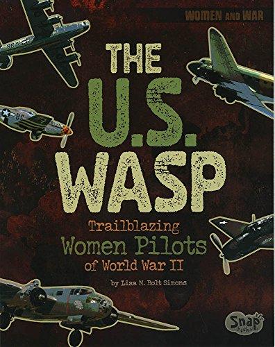 (The U.S.WASP: Trailblazing Women Pilots of World War II (Women and War))