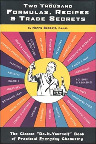 Two thousand formulas recipes and trade secrets the classic do recipes and trade secrets the classic do it yourself book of practical everyday chemistry harry bennett 9780922915958 amazon books solutioingenieria Choice Image