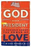 God for President, Lisa Venable, 1573243698