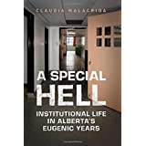 A Special Hell: Institutional Life in Alberta's Eugenic Years