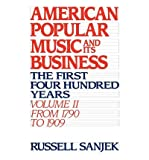 img - for [(American Popular Music and Its Business: The First Four Hundred Years Volume II: From 1790 to 1909 )] [Author: Former Vice-President Russell Sanjek] [Jan-2002] book / textbook / text book