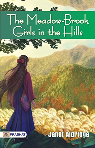 The Meadow-Brook Girls in the Hills The Missing Pilot of the White Mountains -
