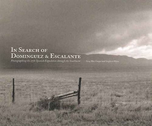 In Search of Dominguez & Escalante: Photographing the 1776 Spanish Expedition Through the Southwest